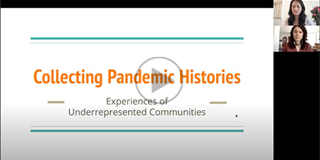 Collecting Pandemic Histories: Experiences of Underrepresented Communities
